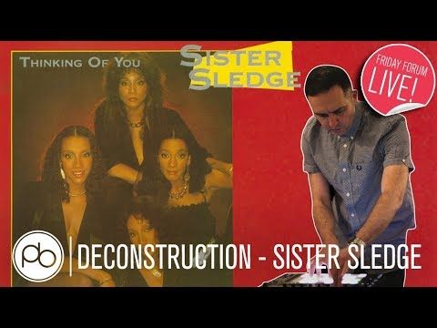 Sister Sledge - Thinking of You FFL Deconstruction